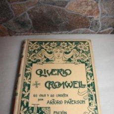 Libros antiguos: OLIVERIO CROMWELL SU VIDA Y SU CARACTER, ARTURO PATERSON.MONTANER Y SIMON 1901. Lote 69889505