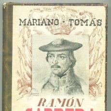 Libros antiguos: CABRERA. HISTORIA DE UN HOMBRE. M. TOMAS. 1ª EDICION, 1939.. Lote 73023275