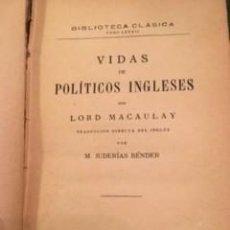 Libros antiguos: LORD MACAULAY: VIDAS DE POLÍTICOS INGLESES. 1885. Lote 73572887