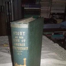 Libros antiguos: HISTORIA DE LA VIDA DE GEORGE STEPHENSON, 1879, EN INGLES,. Lote 73602575