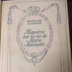 Libros antiguos: MEMOIRES SUR LA VIE DE DE MARIE-ANTONIETTE, DE MADAME CAMPAN. Lote 73613875