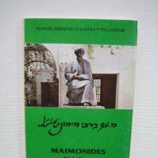 Libros antiguos: MAIMONIDES. EL MÉDICO POR MANUEL PÉREZ DE LA LASTRA Y VILLASEÑOR . CÓRDOBA 1988. Lote 74884403