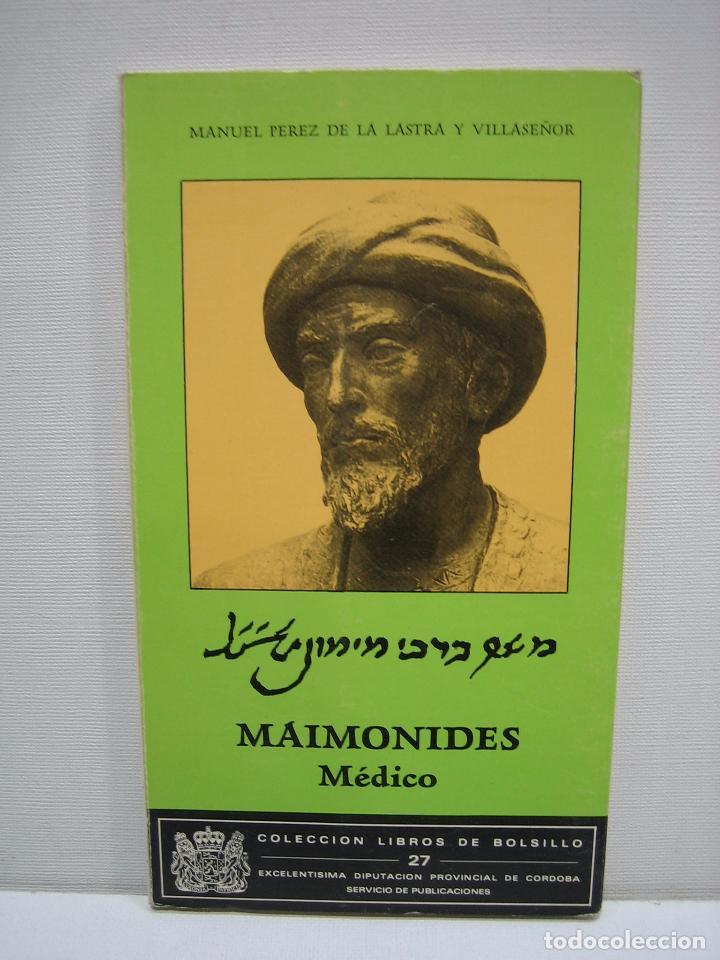 MAIMONIDES. EL MÉDICO POR MANUEL PÉREZ DE LA LASTRA Y VILLASEÑOR . CÓRDOBA 1988 (Libros Antiguos, Raros y Curiosos - Biografías )