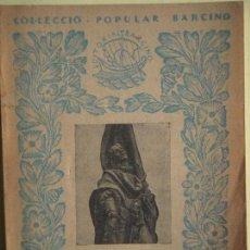 Libros antiguos: RAFAEL CASANOVA - J.M. CASASSAS - EDITORIAL BARCINO 1931, 1ª EDICIÓ. (EN CATALÀ, EN BON ESTAT). Lote 76881015