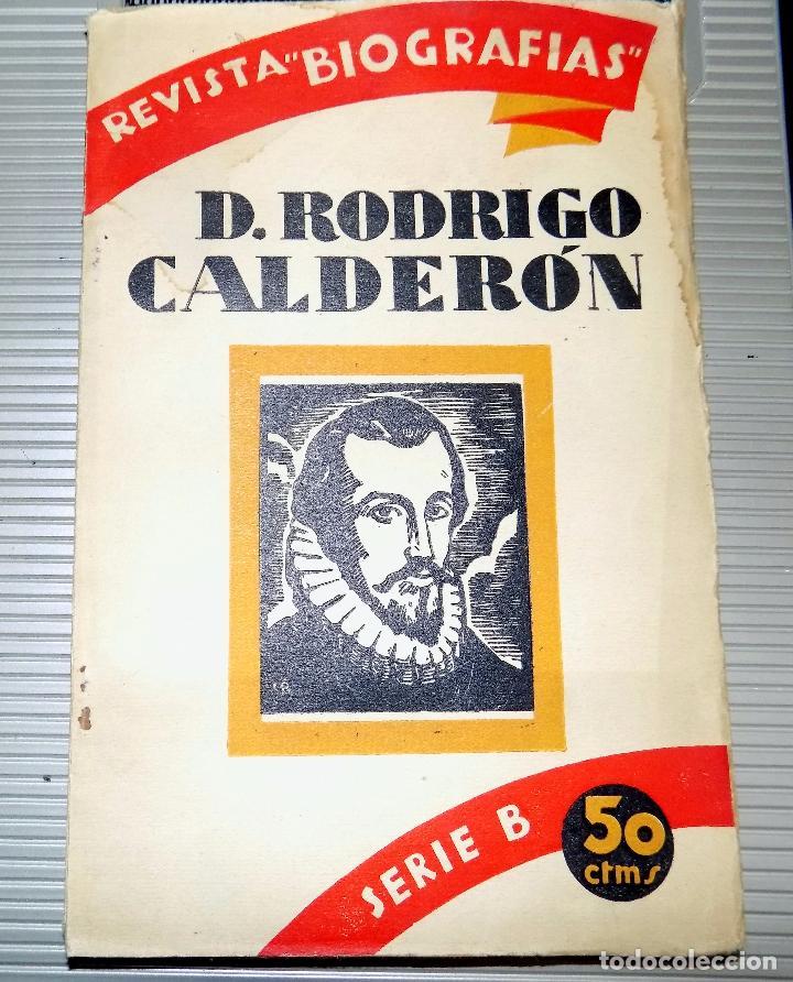 REVISTA BIOGRAFIAS. D. RODRIGO CALDERON. SERIE B. 1930. NUMERO 6 (Libros Antiguos, Raros y Curiosos - Biografías )