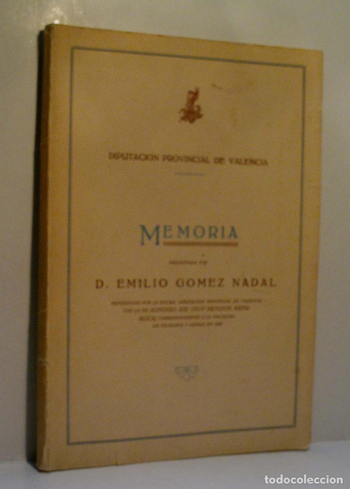 MEMORIA PRESENTADA POR D. EMILIO GOMEZ NADAL. GOMEZ NADAL EMILIO. 1931 (Libros Antiguos, Raros y Curiosos - Biografías )