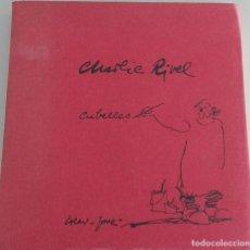 Libros antiguos: CHARLIE RIVEL -CUBELLES -AUTOGRAFIADO. Lote 80658326