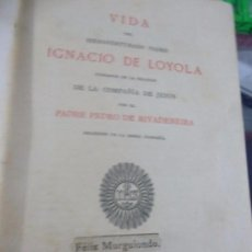Libros antiguos: VIDA DEL PADRE IGNACIO DE LOYOLA. PADRE PEDRO RIVADENEIRA, MADRID 1880. Lote 80720426