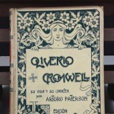 Libros antiguos: OLIVERIO CROMWELL SU VIDA Y SU CARÁCTER. ARTURO PATERSON. EDIT. MONTANER Y SIMÓN. 1901.. Lote 80724198