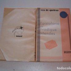 Libros antiguos: EÇA DE QUEIROZ. EPISTOLARIO DE FADRIQUE MENDES.(MEMORIAS Y NOTAS). RMT79601. . Lote 81108176