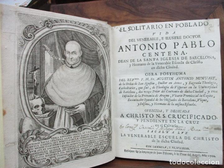 EL SOLITARIO EN POBLADO. VIDA DEL VULNERABLE, E ILUSTRE DOCTOR ANTONIO PABLO CENTENA. 1744. (Libros Antiguos, Raros y Curiosos - Biografías )