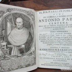 Libros antiguos: EL SOLITARIO EN POBLADO. VIDA DEL VULNERABLE, E ILUSTRE DOCTOR ANTONIO PABLO CENTENA. 1744.. Lote 82331684