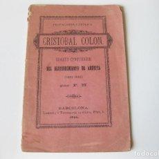 Libros antiguos: PROPAGANDA CATOLICA - CRISTOBAL COLON - CUARTO CENTENARIO DEL DESCUBRIMIENTO DE AMERICA 1892. Lote 82538296