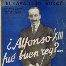 Alte Bücher - ¿ALFONSO XIII FUE BUEN REY?..., POR EL CABALLERO AUDAZ. (2.1) - 82908824