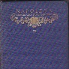 Livres anciens: NAPOLEON EXPLICADO POR SI MISMO. MEMORIAL DE SANTA ELENA. TRES TOMOS. Lote 82996492