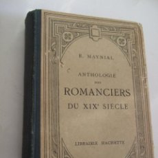 Libros antiguos: ANTHOLOGIE DES ROMANCIERS DU XIX SIECLE - E. MAYNIAL - BIOGRAFIA Y OBRAS - EN FRANCES1931. Lote 84496388