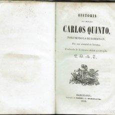 Libros antiguos: HISTORIA DEL EMPERADOR CARLOS V, INSIGUIENDO LA DE ROBERTSON. (3.1). Lote 84508116