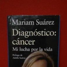 Libros antiguos: MARIAM SUAREZ, DIAGNÓSTICO CANCER. Lote 84990780