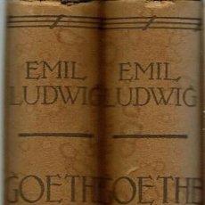 Livros antigos: GOETHE, HISTORIA DE UN HOMBRE. POR EMIL LUDWIG. AÑO 1932. (3.1). Lote 87230848