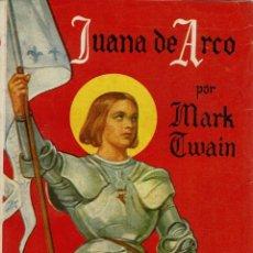 Livros antigos: JUANA DE ARCO, POR MARK TWAIN. ¿AÑOS 50? (4.1).. Lote 89082216