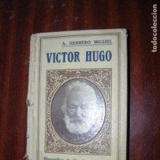 Libros antiguos: (F.1) BIOGRAFÍAS DE HOMBRES CELEBRES (VICTOR HUGO) POR A. HERRERO MIGUEL AÑO 1928. Lote 89148728