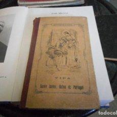 Libros antiguos: VIDA DE SANTA ISABEL REINA DE PORTUGAL 1913 CON ILUSTRACIONES. Lote 89474436