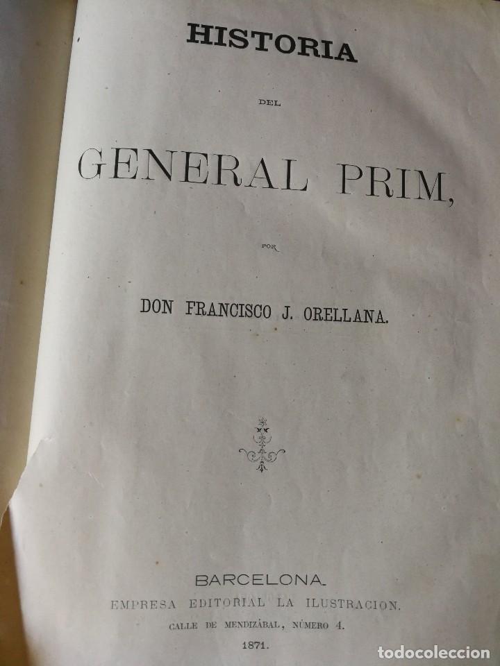 Libros antiguos: HISTORIA DEL GENERAL PRIM. TOMOS I Y II- DON FRANCISCO J. ORELLANA, 1871.COMPLETO. - Foto 4 - 89803352