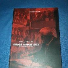 Libros antiguos: VIDA Y OBRA DE ENRIQUE VILLEGAS VÉLEZ,HIJO ADOPTIVO DE CÁDIZ. Lote 90144672