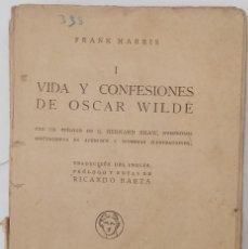 Libros antiguos: VIDA Y CONFESIONES DE OSCAR WILDE. Lote 90192104