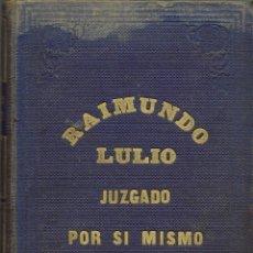 Libros antiguos: RAIMUNDO LULIO JUZGADO POR SI MISMO, POR FERNANDO WEYLER Y LAVIÑA. 1866 (5.1).. Lote 90343728