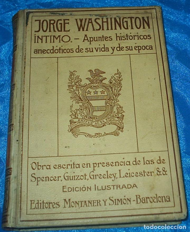 JORGE WASHINGTON 1910, 368 PG. LIBRO MUY BUEN ESTADO,- LEER- REBAJADO (Libros Antiguos, Raros y Curiosos - Biografías )