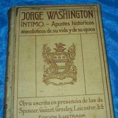 Libros antiguos: JORGE WASHINGTON 1910, 368 PG. LIBRO MUY BUEN ESTADO,- LEER- REBAJADO. Lote 90449719