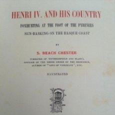 Libros antiguos: 1A EDICIÓN LIMITADA Y NUMERADA - HENRI IV AND HIS COUNTRY - LIBRO RARO SUSCRITO POR EL REY DE ESPAÑA. Lote 91157510