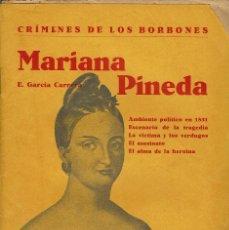 Livres anciens: MARIANA PINEDA, POR EDUARDO GARCÍA CARRERA. 1931. (6.1). Lote 91455345