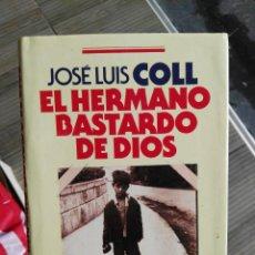 Libros antiguos: LIBRO JOSE LUIS COLL EL HERMANO BASTARDO DE DIOS @@@@. Lote 91600000
