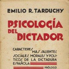 Libros antiguos: PSICOLOGÍA DEL DICTADOR, POR EMILIO R. TARDUCHY. AÑO 1929. (7.1). Lote 91845675