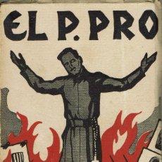 Libros antiguos: POR CRISTO REY. EL PADRE PRO, POR ANTONIO DRAGÓN. AÑO 1934. (7.1). Lote 91847550