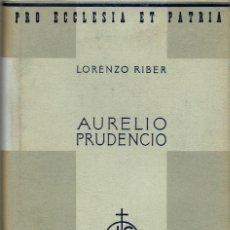 Libros antiguos: AURELIO PRUDENCIO, POR LORENZO RIBER. AÑO 1936. (7.1). Lote 91848370