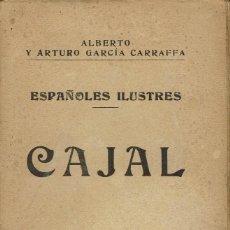 Libros antiguos: CAJAL, POR ALBERTO Y ARTURO GARCÍA CARRAFFA. AÑO 1918. (7.1). Lote 92029610