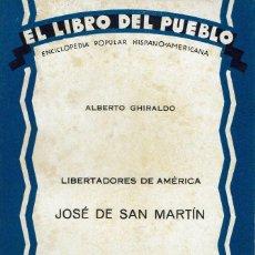 Libros antiguos: JOSÉ DE SAN MARTÍN, POR ALBERTO GHIRALDO. AÑO 1930. (7.1). Lote 92209500