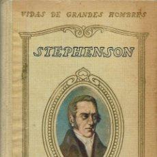 Libros antiguos: VIDA DE STEPHENSON, POR JUAN PALAU VERA. AÑO 1931. (7.1). Lote 92275205
