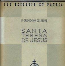 Libros antiguos: SANTA TERESA DE JESÚS.SU VIDA Y SU DOCTRINA,POR EL P.CRISÓGONO DE JESÚS SACRAMENTADO.AÑO 1936.(8.1). Lote 92697270
