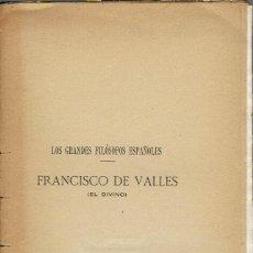 Libros antiguos: FRANCISCO DE VALLÉS (EL DIVINO), POR EUSEBIO ORTEGA Y BENJAMÍN MARCOS. AÑO 1914. (8.1). Lote 92820245