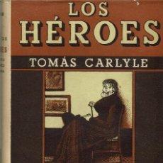 Libros antiguos: TRATADO DE LOS HÉROES, POR TOMÁS CARLYLE. AÑO 1938. (8.1). Lote 93262655