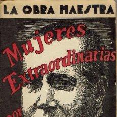 Libros antiguos: MUJERES EXTRAORDINARIAS, POR CRISTÓBAL DE CASTRO. AÑO 194?. (8.1). Lote 93263290