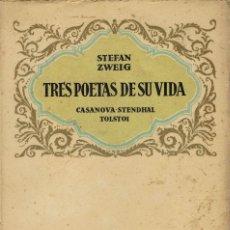 Libros antiguos: TRES POETAS DE SU VIDA (CASANOVA-STENDHAL-TOLSTOI), POR STEFAN ZWEIG. AÑO 1934. (8.1). Lote 93591350