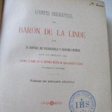Libros antiguos: APUNTES BIOGRÁFICOS DEL BARÓN DE LA LINDE-RAFAEL DE VALENZUELA Y SÁNCHEZ-MUÑOZ.1893-IMPRENTA Y LIT.. Lote 94038595