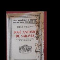 Libros antiguos: JOSÉ ANTONIO DE SARAVIA. DE ESTUDIANTE EXTREMEÑO A GENERAL DE LOS EJÉRCITOS DEL ZAR. DIEGO HIDALGO. Lote 94152670