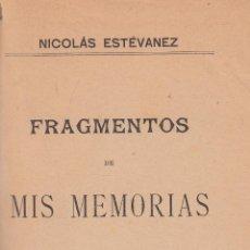 Libros antiguos: NICOLÁS ESTÉVANEZ. FRAGMENTOS DE MIS MEMORIAS. MADRID, 1903.. Lote 94594035