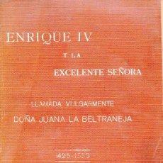 Libros antiguos: J. B. SITGES : ENRIQUE IV Y LA EXCELENTE SEÑORA DOÑA JUANA LA BELTRANEJA (SUC. DE RIVADENEYRA 1912). Lote 95087435